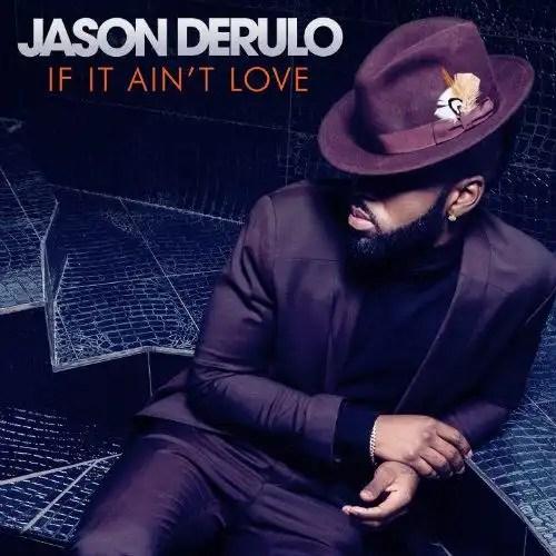 """Jason Derulo - """"If It Ain't Love"""""""
