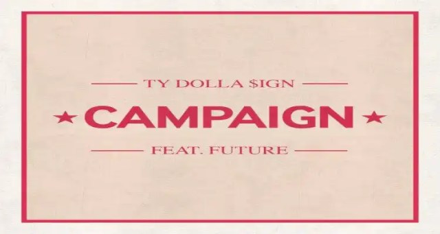 Ty Dolla Sign ft. Future 'Campaign'