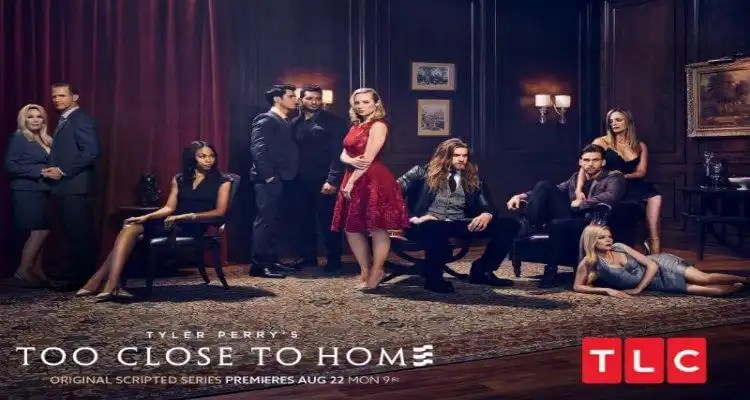 Tyler Perry's 'TOO CLOSE TO HOME' - Premieres August 22