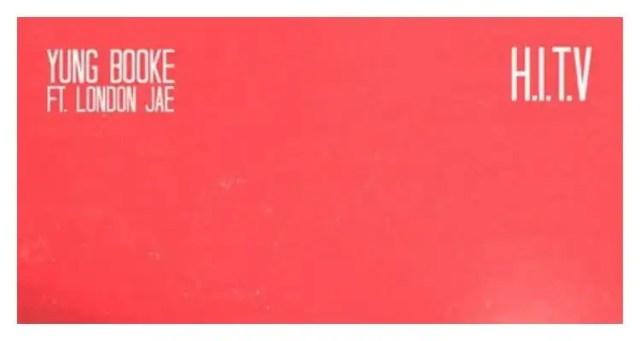 Yung Booke - H.I.T.V. (Feat. London Jae)