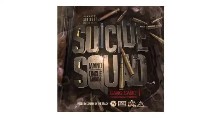 Maino & Uncle Murda (Suicide Squad) 'Gang Gang'