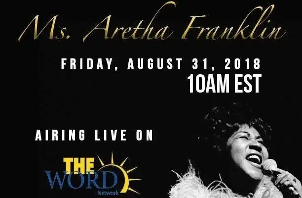 The WORD Network To Air The Celebration Of Life Service For Aretha Franklin