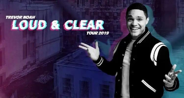 Trevor Noah Announces Loud & Clear Tour 2019