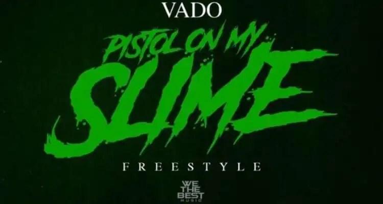 VADO 'Pistol On My Slime'