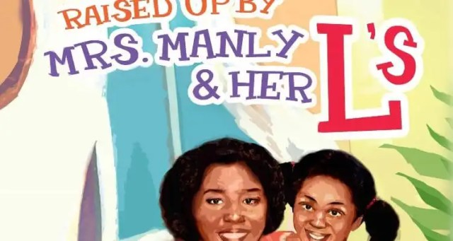 Sandra Evers-Manly Releases Book, 'Raised Up by Mrs. Manly & Her L's'
