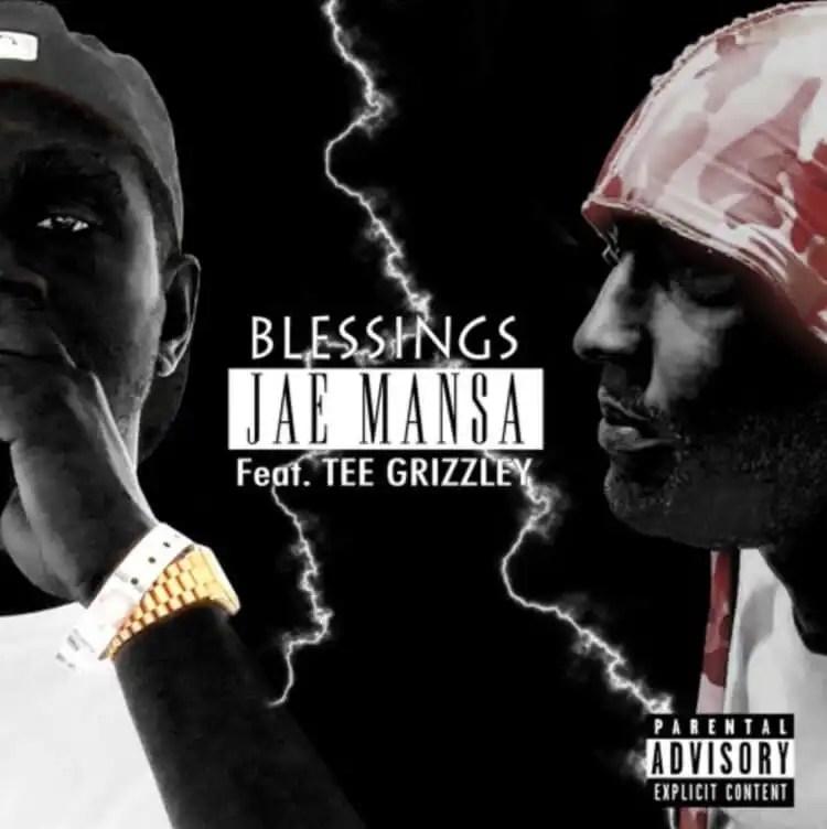 Jae Mansa ft. Tee Grizzley & SL 'Blessings'