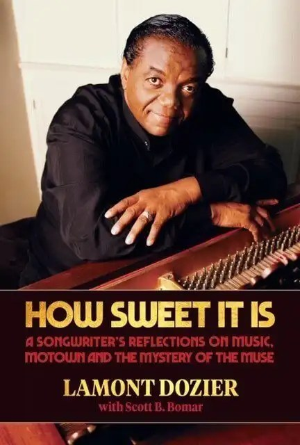 Lamont Dozier Releases Book, 'How Sweet It Is: A Songwriter's Reflections on Music, Motown and the Mystery of the Muse'