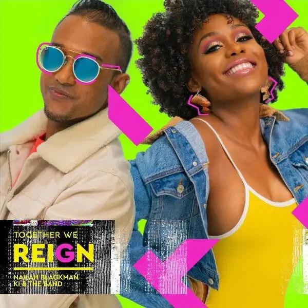 Nailah Blackman & KI & The Band - Together We Reign