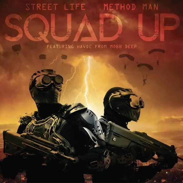 STREET LIFE N METHOD MAN FT: HAVOC FROM MOBB DEEP 'SQUAD UP'