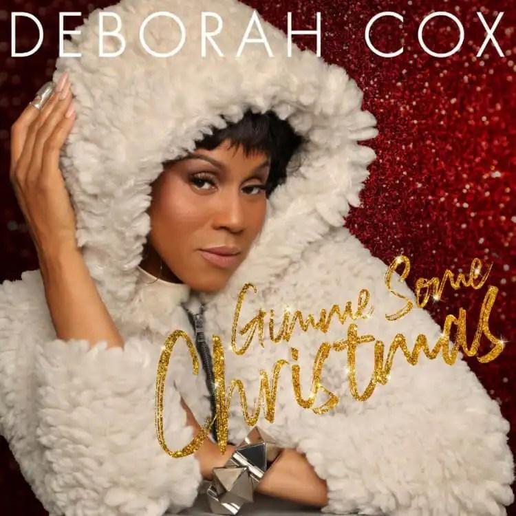 Deborah Cox Releases 'Gimme Gimme Gimme Some Christmas'