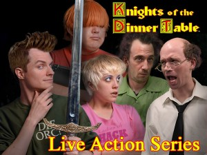 Knights of the Dinner Table: Live Action Series