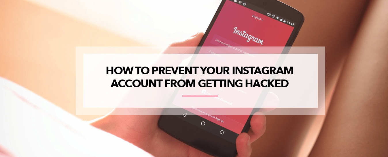 How to Prevent Your Instagram Account From Getting Hacked
