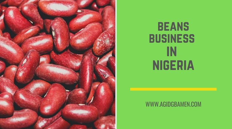 Beans Business in Nigeria