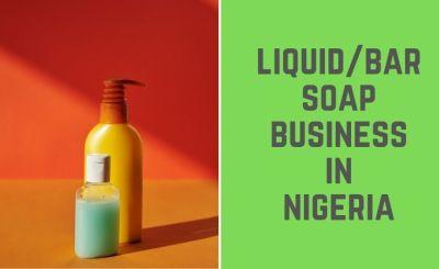 Liquid Soap Business in Nigeria