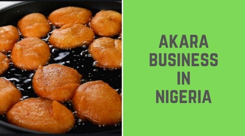 Akara Business in Nigeria