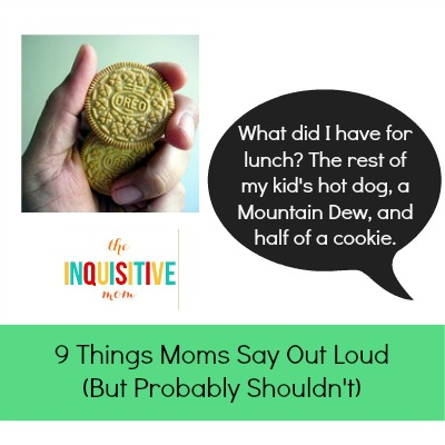 9 Things Moms Say Out Loud Lunch