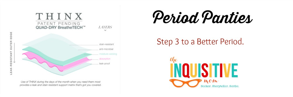 Period Panties. Step 3 to a Better Period.
