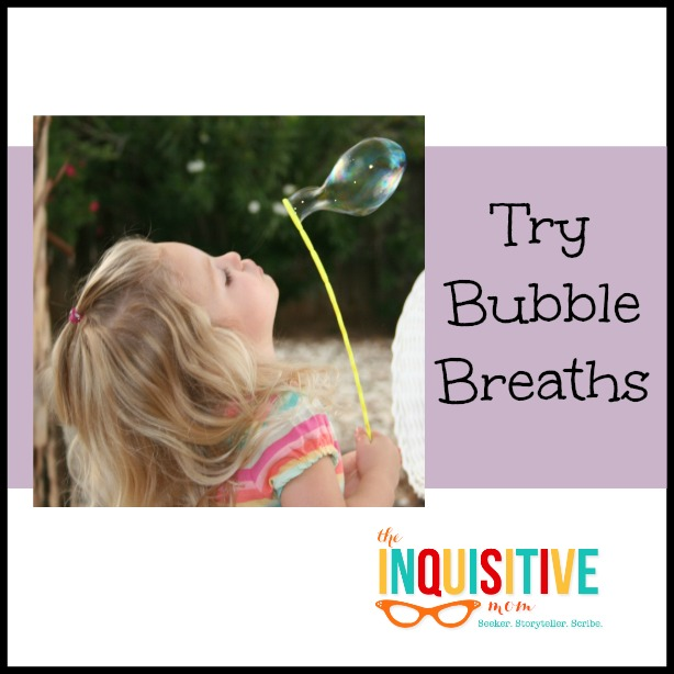 Try Bubble Breaths for Anger Management