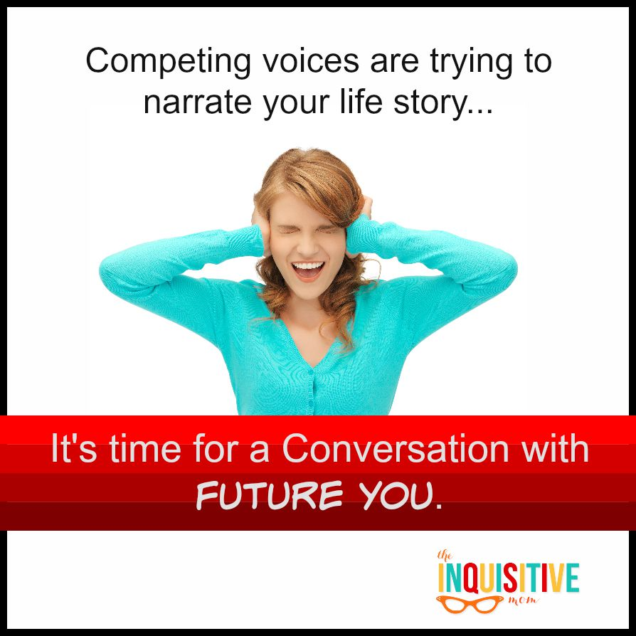 A Conversation with Future You from The Inquisitive Mom blog.