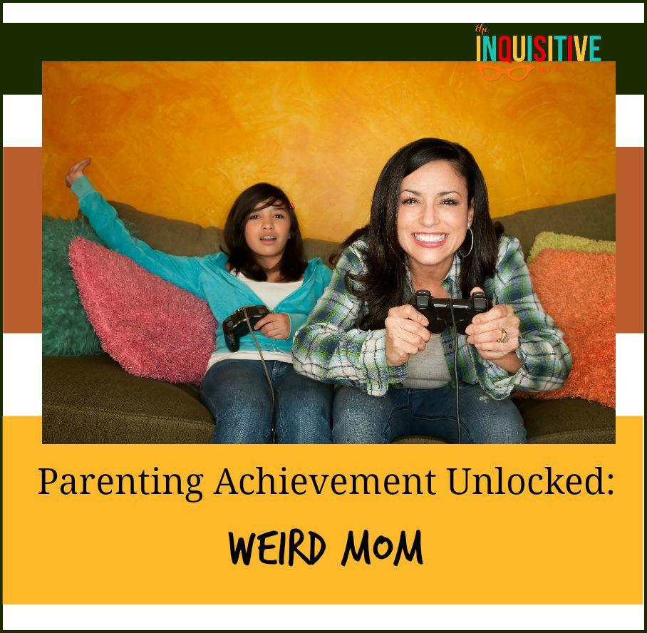 Parenting Achievement Unlocked Weird Mom