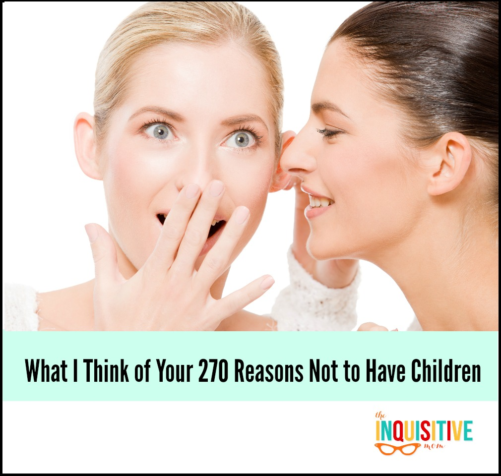 What I Think of Your 270 Reasons Not to Have Children