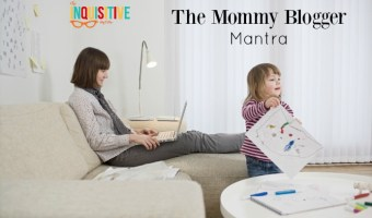 The Mommy Blogger Mantra
