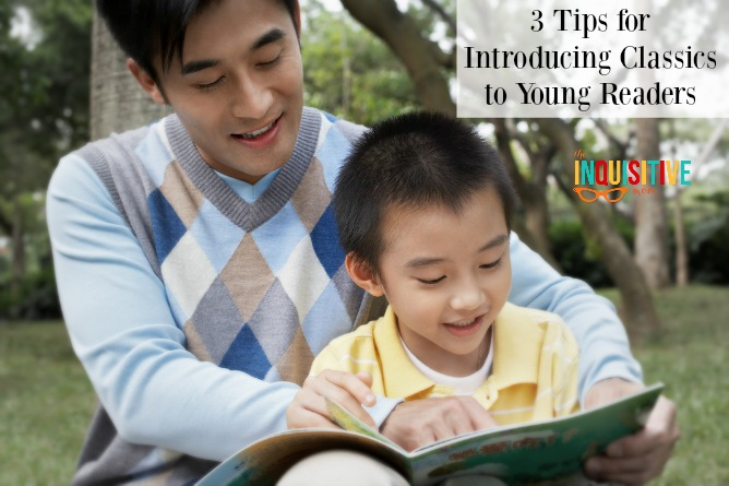 3 Tips for Introducing Classic Books to Young Readers