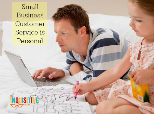 Small Business Customer Service is Personal