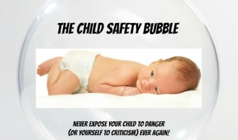 The Child Safety Bubble