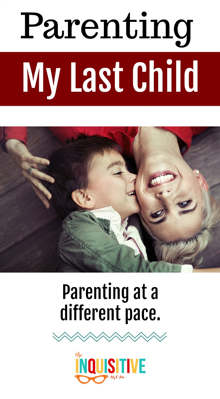 Parenting My Last Child