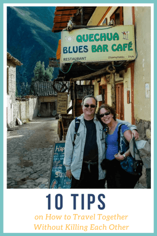 10 tips that will help you travel together for years without wanting to kill each other. #travel #traveltips