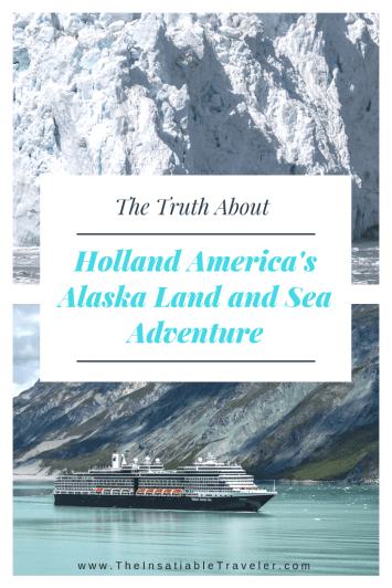 The Truth about Holland America's Alaska Land and Sea Adventure. #Alaskacruise #Alaskatravel #Alaskacruiseexcursions #AlaskaCruisePacking