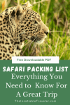 When packing for a safari there are restrictions to consider. This post explains them all plus a free downloadable Safari Packing List to help you out.