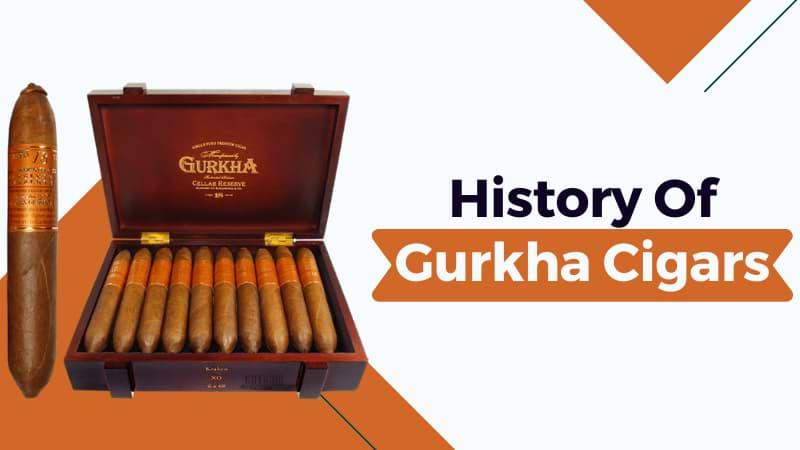 History Of Gurkha Cigars