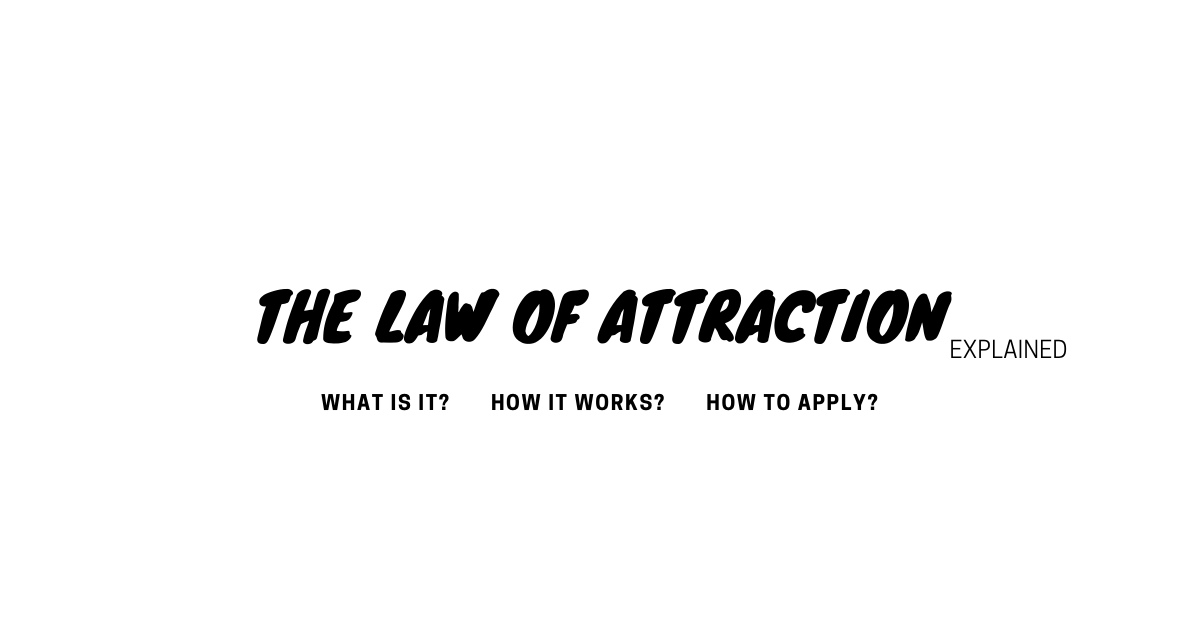 the law of attraction explained