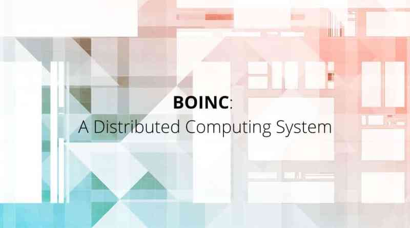 BOINC: A Distributed Computing System