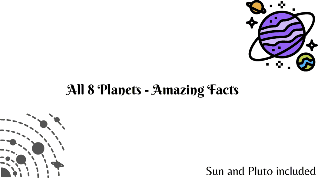 Amazing Facts About All 8 Planets + Pluto
