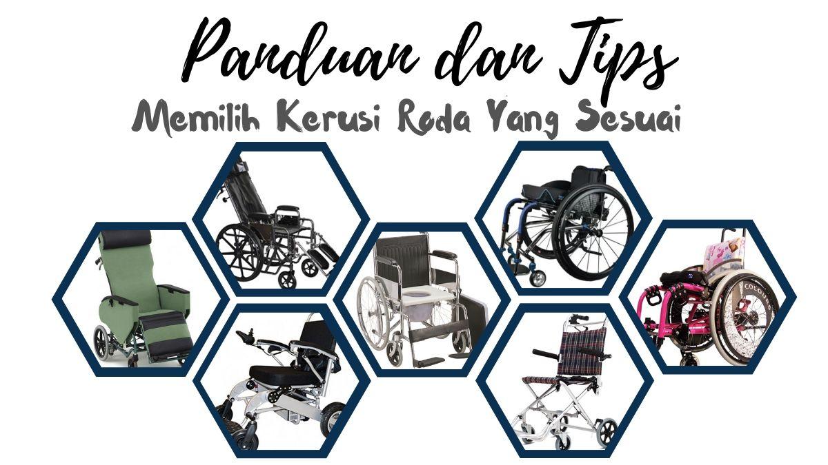 Bagaimana Memilih Kerusi Roda Yang Sesuai Tips Dan Panduan