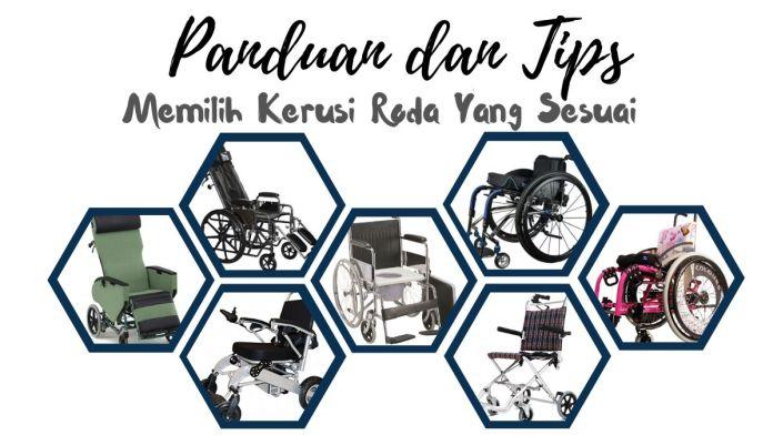 Panduan dan Tips Memilih Kerusi Roda Yang Sesuai