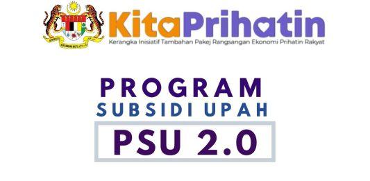 Maklumat dan Info Program Subsidi Upah (PSU 2.0) Kita Prihatin