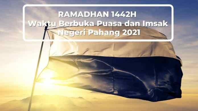 Jadual Waktu Berbuka Puasa dan Imsak Negeri Pahang 2021