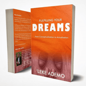 Fulfilling your dreams from conceptualisation to actualisation leke ademo