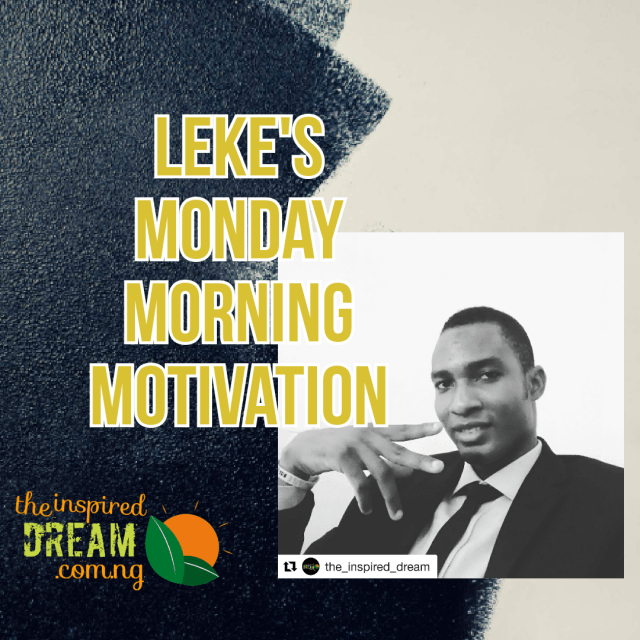 leke ademo: leke's monday morning motivation, the inspired dream, on top