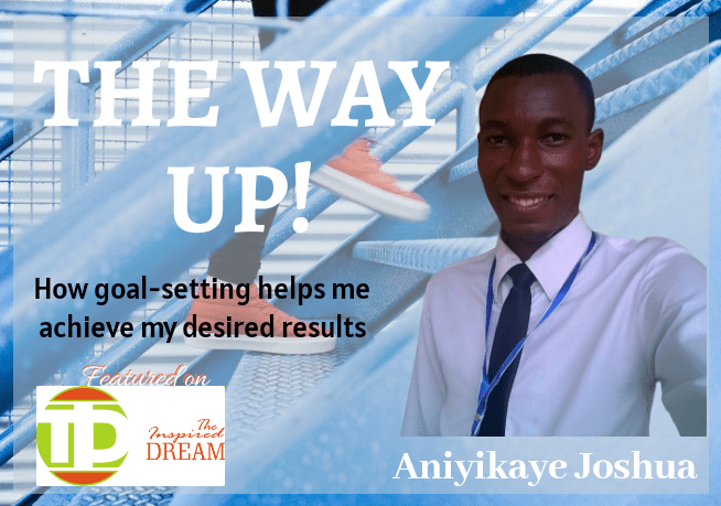 The Way Up (Episode 10) – Aniyikaye Joshua