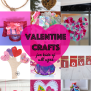 20 Valentine S Day Crafts For Kids Of All Ages The
