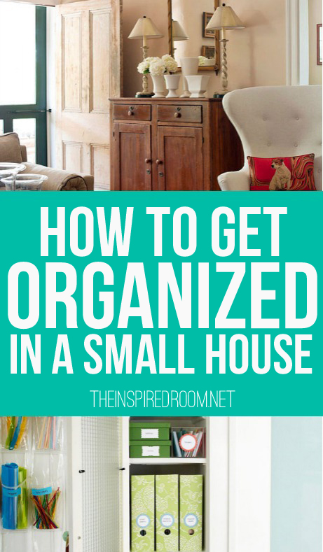 How To Get Organized In A Small House The Inspired Room