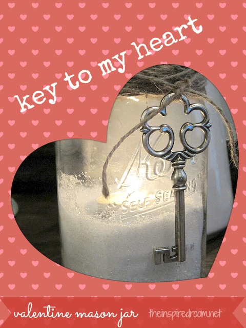 Easy Valentines Day Mason Jar Craft Key To My Heart The Inspired Room