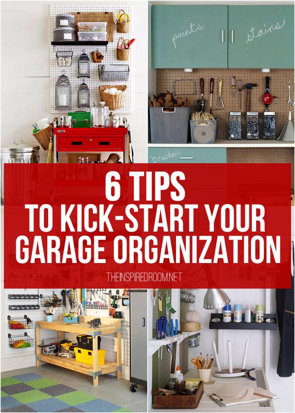 Garage Organization {6 Tips To Kick Start Your Garage