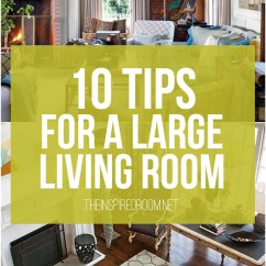 Big Living Room Design Traditional Furniture Sets 10 Tips For Styling Large Rooms Other Awkward Spaces