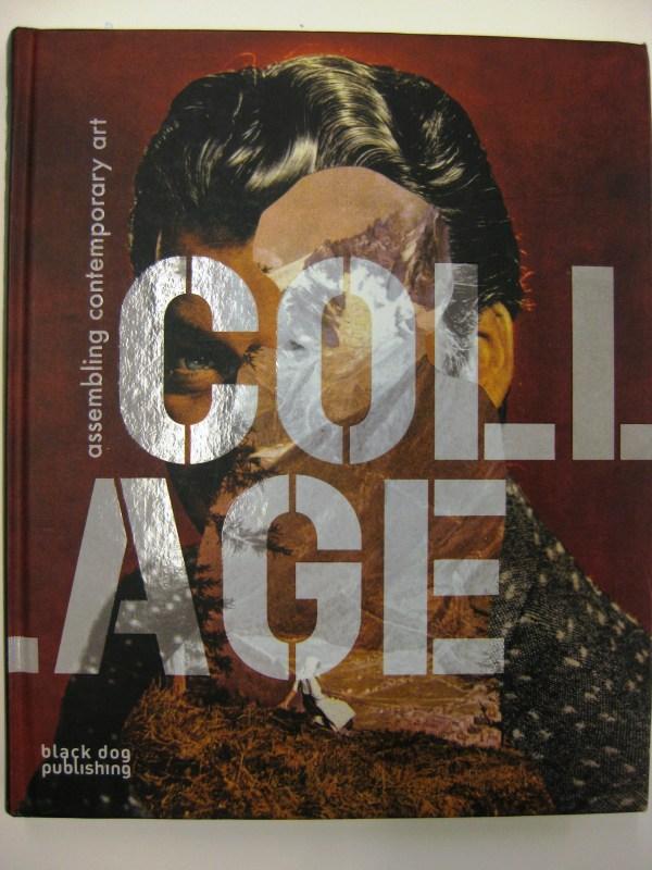 Collage Assembling Contemporary Art Black Dog Publishing